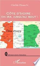 Côte d'Ivoire : on ira jusqu'au bout !