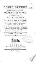 Cours d'étude pour l'instruction du prince de Parme aujourd'hui S. A. R. l'Infant D. Ferdinand ...