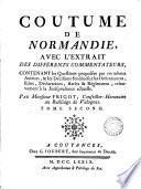 Coutume de Normandie, avec l'extrait des différents commentateurs