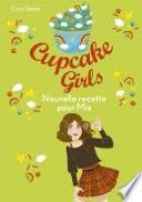 Cupcake Girls - tome 14 : Nouvelle recette pour Mia