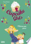 Cupcake Girls - tome 15 : Même pas peur