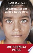 D'abord, ils ont effacé notre nom - Un Rohingya parle