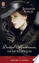 Daniel Mackenzie, un sacré coquin
