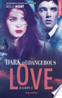 Dark and dangerous love Saison 2 -Extrait offert-