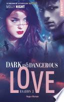 Dark and dangerous love Saison 3