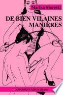 DE BIEN VILAINES MANIÈRES