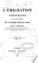 De l'émigration européenne dans ses rapports avec la prospérité future des colonies
