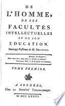 De l'homme, de ses facultés intellectuelles et de son éducation