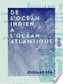 De l'océan Indien à l'océan Atlantique