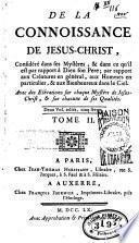 De la connaissance de Jésus-Christ, considéré dans ses mystères...