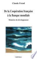 De la coopération française à la Banque mondiale