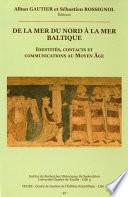 De la mer du Nord à la mer Baltique. Identités, contacts et communications au Moyen Âge