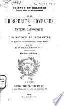 De la prospérité comparée des nations catholiques et des nations protestantes