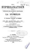 De la syphilisation et de la contagion des accidents secondaires de la syphilis