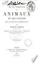 De la variation des animaux et des plantes sous l'action de la domestication