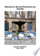 Découvrir Aix-en-Provence en famille
