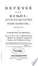 Défense d'un homme, atteint du crime d'avoir défendu Dieu, adressée à l'archevéque de Besançon