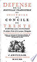 Défense de la nouvelle traduction de l'histoire du concile de Trente