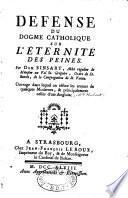 Défense du dogme catholique sur l'éternité des peines par Dom Sinsart, abbé régulier de munster au val St. Gregoire, ordre de St Benoit