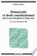 Démocratie et droit constitutionnel dans les pays francophones d'Afrique noire