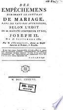 Des empêchemens dirimant le contrat de mariage, dans les Pays-Bas autrichiens, selon l'édit de sa majesté l'empereur et roi, Joseph II, du 28 septembre 1784