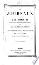 Des journaux chez les Romains recherches précédées d'un mémoire sur les Annales des Pontifes et suivies de fragments des journaux de l'ancienne Rome par J.-Vict. Le Clerc