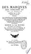 Des marques des sorciers et de la réelle possession que le diable prend sur le corps des hommes... Par Jacques Fontaine,...