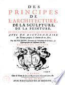 Des principes de l'architecture, de la sculpture, de la peinture, et des autres arts qui en dependent