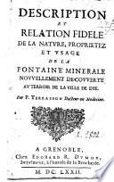 Description et relation fidele de la nature, proprietez et usage de la fontaine minerale nouvellement decouverte au terroir de la ville de Dye