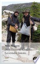 Deux Frères au Klondike... La véritable histoire