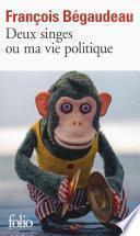 Deux singes ou ma vie politique
