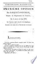 Deuxième opinion de Louis Louchet, député du département de l'Aveiron, sur le procès de Louis XVI