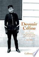 Devenir Céline. Lettres inédites de Louis Destouches et de quelques autres (1912-1919)