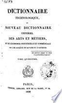 Dictionaire technologique ou nouveau dictionnaire universel des arts et métiers