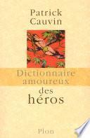 Dictionnaire amoureux des Héros