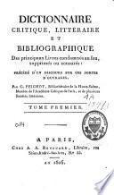 Dictionnaire critique littéraire et bibliographique des principaux livres condamnés au feu, supprimés ou censurés [...]