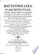 Dictionnaire D'architecture, Civile, Militaire Et Navale, Antique, Ancienne Et Moderne