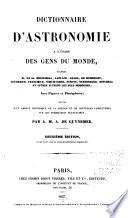 Dictionnaire d'astronomie a l'usage des gens du monde