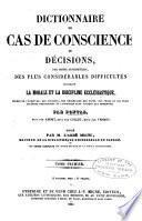 Dictionnaire de cas de conscience; ou, Décisions, par ordre alphabétique