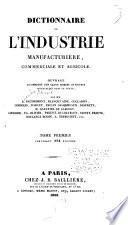 Dictionnaire de l'industrie manufacturière, commerciale et agricole