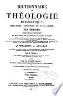 Dictionnaire de théologie dogmatique, liturgique, canonique et disciplinaire
