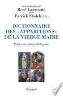 Dictionnaire des «apparitions» de la Vierge Marie