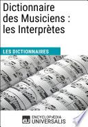 Dictionnaire des Musiciens : les Interprètes