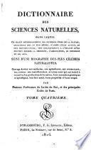 Dictionnaire des Sciences Naturelles, dans lequel on traite méthodiquement des différens êtres de la nature, considérés soit en eux-mêmes, d'aprés l'état actuel de nos connoissances, soit relativement à l'utilité quén peuvent retirer la médecine, l'agriculture, le commerce et les arts