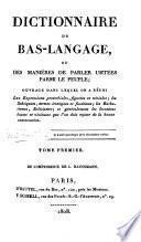 Dictionnaire du bas-langage, ou, Des manières de parler usitées parmi le peuple