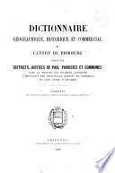 Dictionnaire géographique, historique et commercial du canton de Fribourg