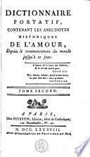 Dictionnaire portatif, contenant les anecdotes historiques de l'amour, depuis le commencement du monde jusqu'à ce jour