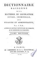 Dictionnaire raisonné des matières de législation civile, criminelle, de finance et administrative