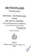 Dictionnaire technologique, ou nouveau dictionnaire universel des arts et métiers, et de l'économie industrielle et commerciale. 15
