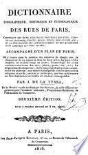 Dictionnaire topographique ... des rues de Paris, ... accompagné d'un plan de Paris ... Deuxième édition
